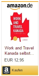 Ratgeber Work & Travel in Kanada selbst organisieren